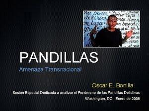 PANDILLAS Amenaza Transnacional Oscar E Bonilla Sesin Especial