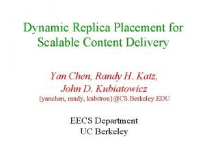 Dynamic Replica Placement for Scalable Content Delivery Yan