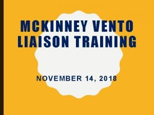 MCKINNEY VENTO LIAISON TRAINING NOVEMBER 14 2018 MCKINNEYVENTO