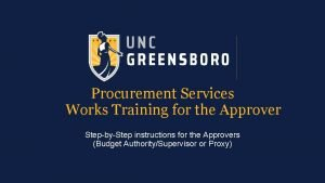 Procurement Services Works Training for the Approver StepbyStep