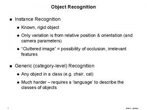 Object Recognition 1 Instance Recognition Known rigid object