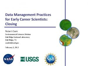 Data Management Practices for Early Career Scientists Closing