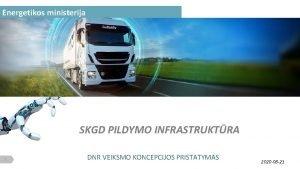 Energetikos ministerija SKGD PILDYMO INFRASTRUKTRA 1 DNR VEIKSMO