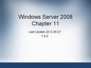 Windows Server 2008 Chapter 11 Last Update 2012