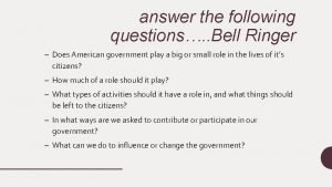 answer the following questions Bell Ringer Does American