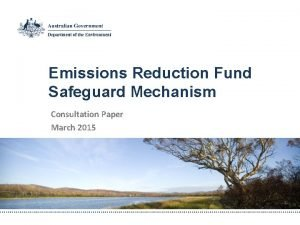 Emissions Reduction Fund Safeguard Mechanism Consultation Paper March