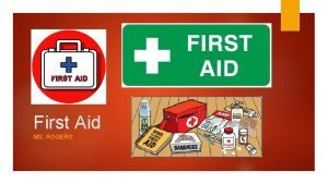 First Aid MS ROGERS FIRST AID lesson sequence
