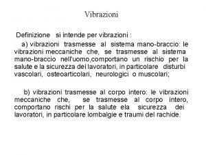 Vibrazioni Definizione si intende per vibrazioni a vibrazioni