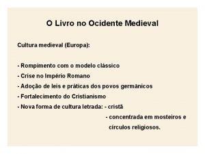 O Livro no Ocidente Medieval Cultura medieval Europa