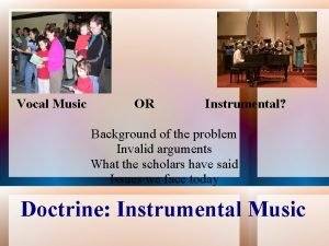 Vocal Music OR Instrumental Background of the problem
