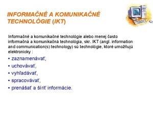 INFORMAN A KOMUNIKAN TECHNOLGIE IKT Informan a komunikan