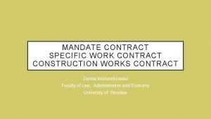 MANDATE CONTRACT SPECIFIC WORK CONTRACT CONSTRUCTION WORKS CONTRACT