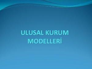 ULUSAL KURUM MODELLER ULUSAL KURUM MODELLER Uluslararas belgelerde