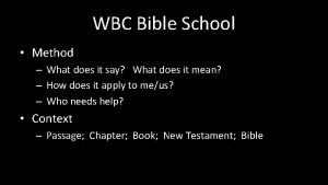 WBC Bible School Method What does it say