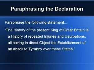Paraphrasing the Declaration Paraphrase the following statement The