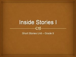 Inside Stories I Short Stories Unit Grade 9