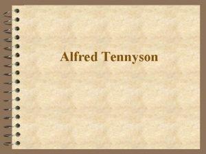 Alfred Tennyson Alfred Lord Tennyson1809 1892 Poet laureate