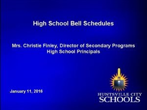 High School Bell Schedules Mrs Christie Finley Director