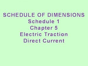 SCHEDULE OF DIMENSIONS Schedule 1 Chapter 5 Electric