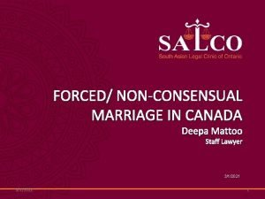 FORCED NONCONSENSUAL MARRIAGE IN CANADA Deepa Mattoo Staff