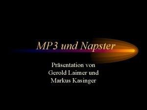 MP 3 und Napster Prsentation von Gerold Laimer