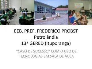 EEB PREF FREDERICO PROBST Petrolndia 13 GERED Ituporanga