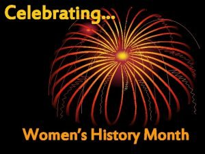 Celebrating Womens History Month John in the new