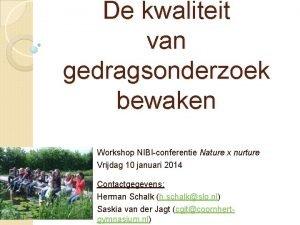 De kwaliteit van gedragsonderzoek bewaken Workshop NIBI conferentie