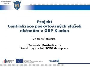 Statutrn msto KLADNO Projekt Centralizace poskytovanch slueb obanm