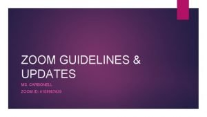 ZOOM GUIDELINES UPDATES MS CARBONELL ZOOM ID 4159967439