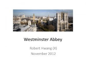 Westminster Abbey Robert Hwang X November 2012 Westminster
