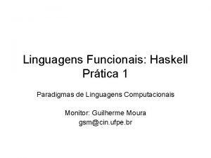 Linguagens Funcionais Haskell Prtica 1 Paradigmas de Linguagens