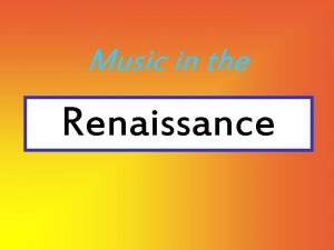 Music in the Renaissance According to a theorist