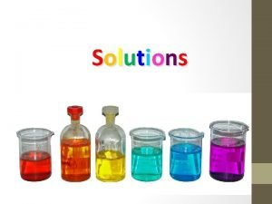 Solutions Aqueous Solutions Much of the chemistry that