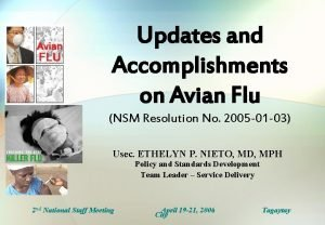Updates and Accomplishments on Avian Flu NSM Resolution