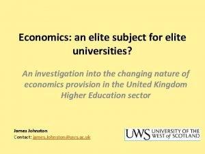 Economics an elite subject for elite universities An