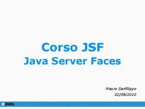 Corso JSF Java Server Faces Mauro Sanfilippo 02092010