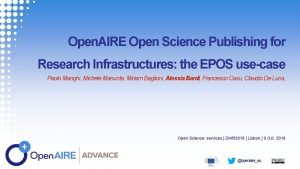 Open AIRE Open Science Publishing for Research Infrastructures
