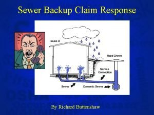 Sewer Backup Claim Response By Richard Buttenshaw This