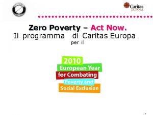 Zero Poverty Act Now Il programma di Caritas