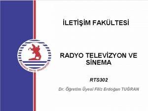 LETM FAKLTES RADYO TELEVZYON VE SNEMA RTS 302