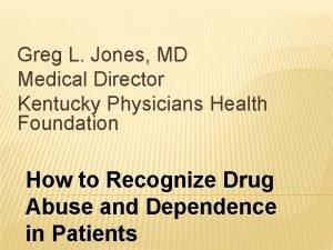 Greg L Jones MD Medical Director Kentucky Physicians