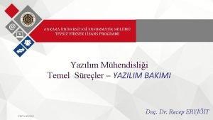 Yazlm Mhendislii Temel Sreler YAZILIM BAKIMI ENFYL851502 Do