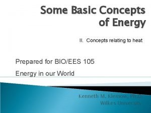 Some Basic Concepts of Energy II Concepts relating