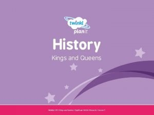 History Kings and Queens Year One History KS