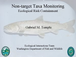 Nontarget Taxa Monitoring Ecological Risk Containment Gabriel M