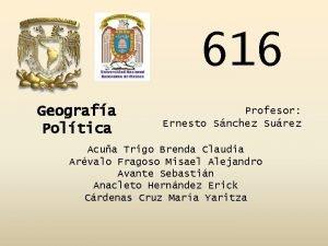616 Geografa Poltica Profesor Ernesto Snchez Surez Acua