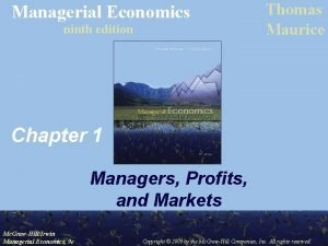 Managerial Economics ninth edition Thomas Maurice Chapter 1