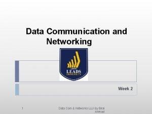 Data Communication and Networking Week 2 1 Data