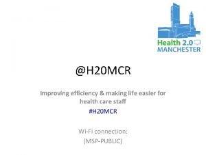 H 20 MCR Improving efficiency making life easier